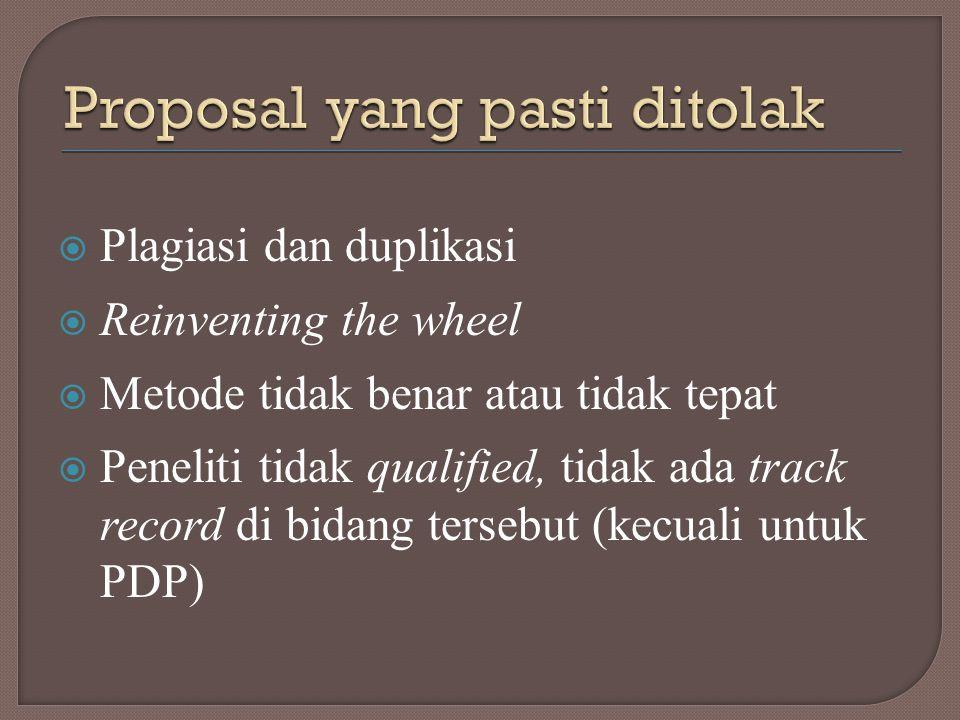  Plagiasi dan duplikasi  Reinventing the wheel  Metode tidak benar atau tidak tepat  Peneliti tidak qualified, tidak ada track record di bidang te