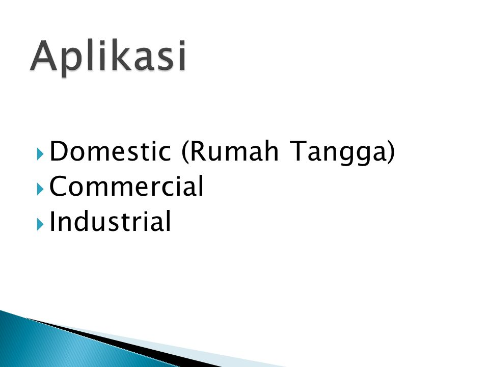  Domestic (Rumah Tangga)  Commercial  Industrial