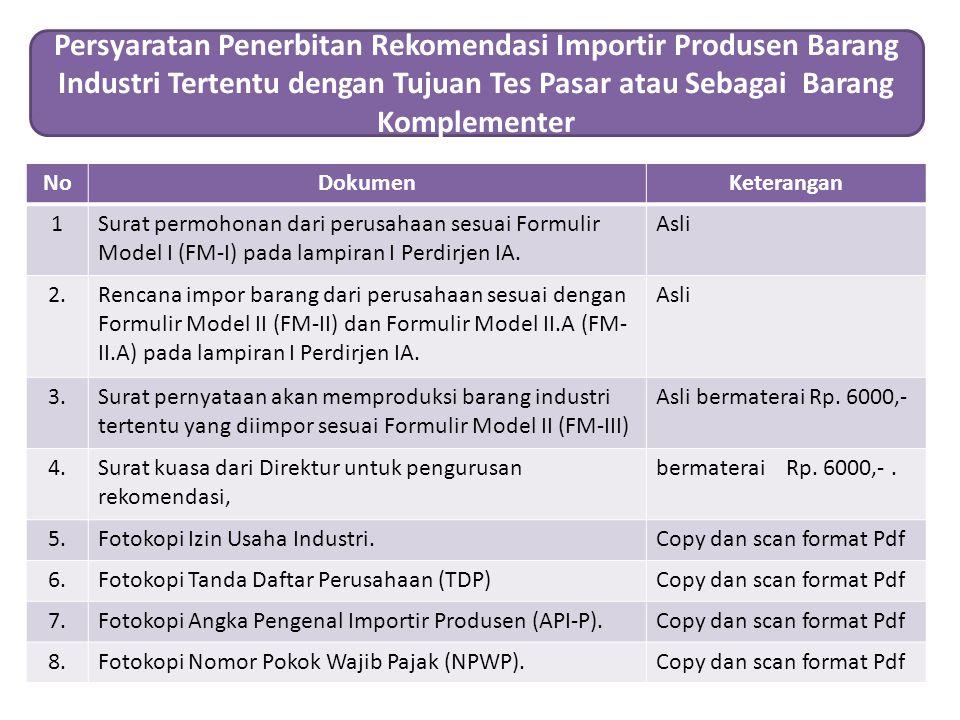NoDokumenKeterangan 1Surat permohonan dari perusahaan sesuai Formulir Model I (FM-I) pada lampiran I Perdirjen IA. Asli 2.Rencana impor barang dari pe