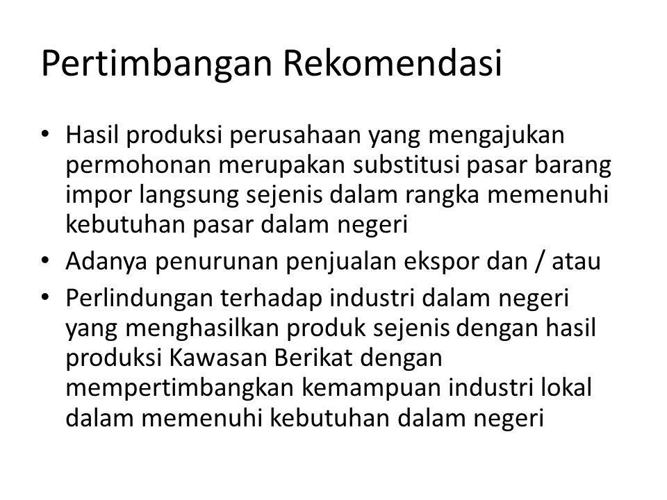 Pertimbangan Rekomendasi Hasil produksi perusahaan yang mengajukan permohonan merupakan substitusi pasar barang impor langsung sejenis dalam rangka me