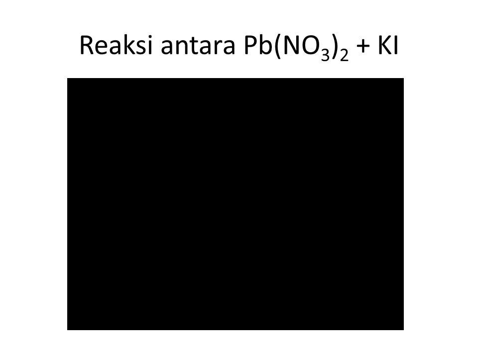 Reaksi antara Pb(NO 3 ) 2 + KI
