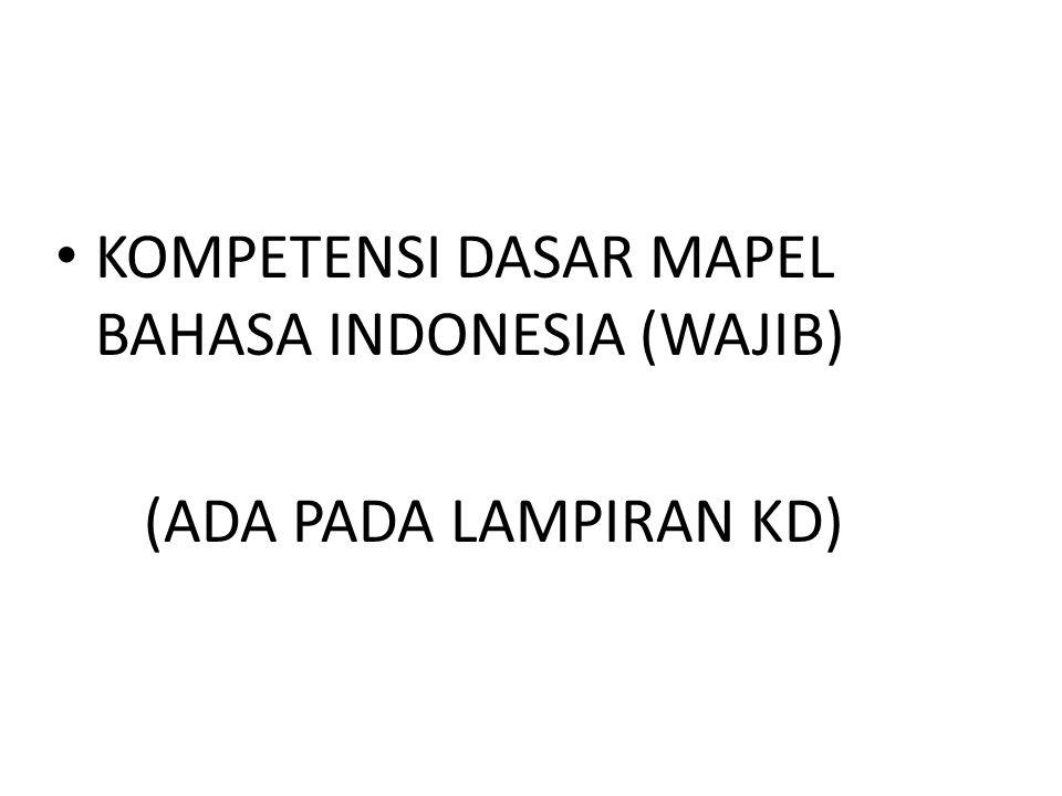 KOMPETENSI DASAR MAPEL BAHASA INDONESIA (WAJIB) (ADA PADA LAMPIRAN KD)