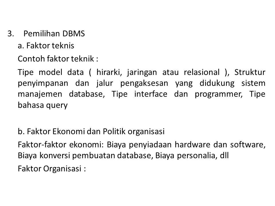 3.Pemilihan DBMS a.