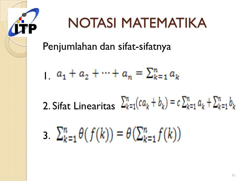NOTASI MATEMATIKA Penjumlahan dan sifat-sifatnya 1. 2. Sifat Linearitas 3. 41