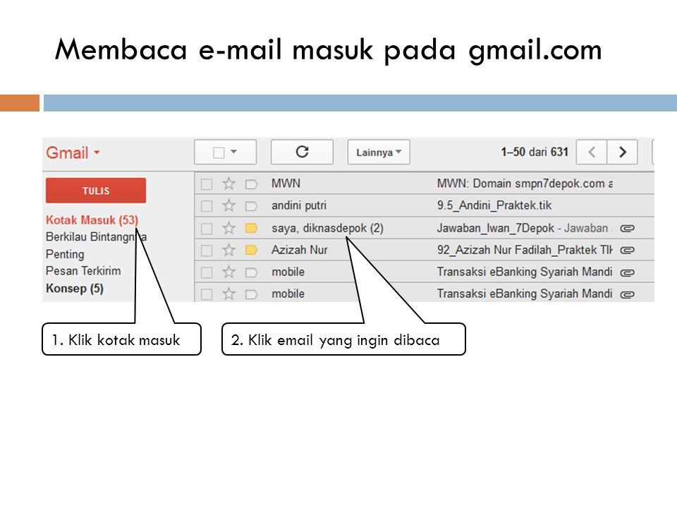 Mengirim dan menerima email pada gmail.com  Buka google.com dan pilih menu gmail. isikan dengan username /alamat email yang telah didaftarkan. (conto