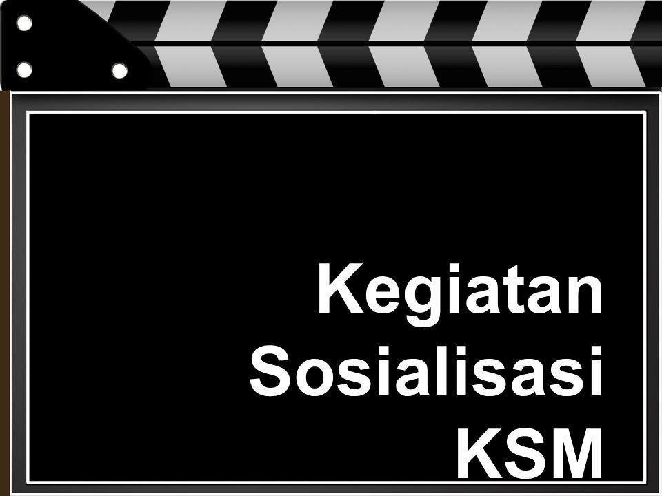 Kegiatan Sosialisasi KSM