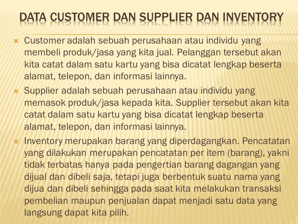  Customer adalah sebuah perusahaan atau individu yang membeli produk/jasa yang kita jual.
