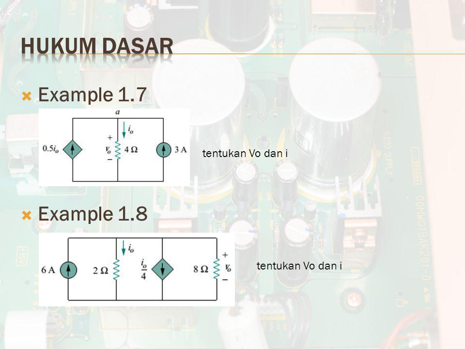  Example 1.7  Example 1.8 tentukan Vo dan i