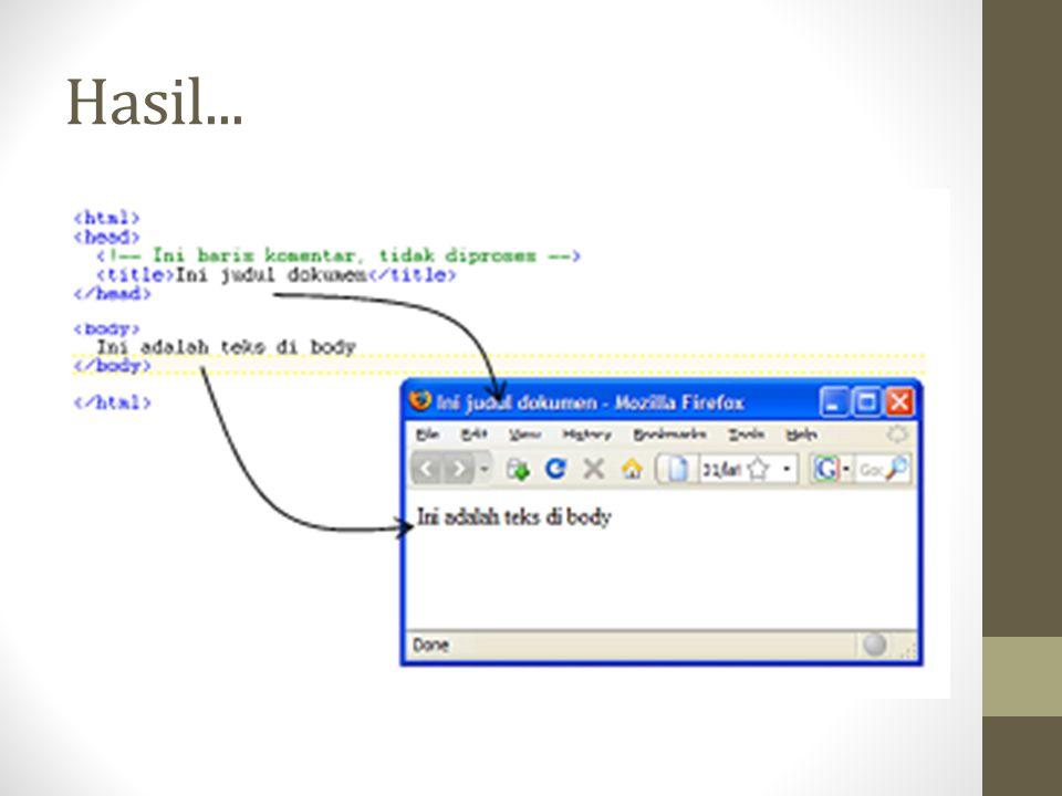 Format Dokumen Ada banyak sekali tag HTML yang tersedia, antara lain:  Heading  Paragraph  Line break  List  Font
