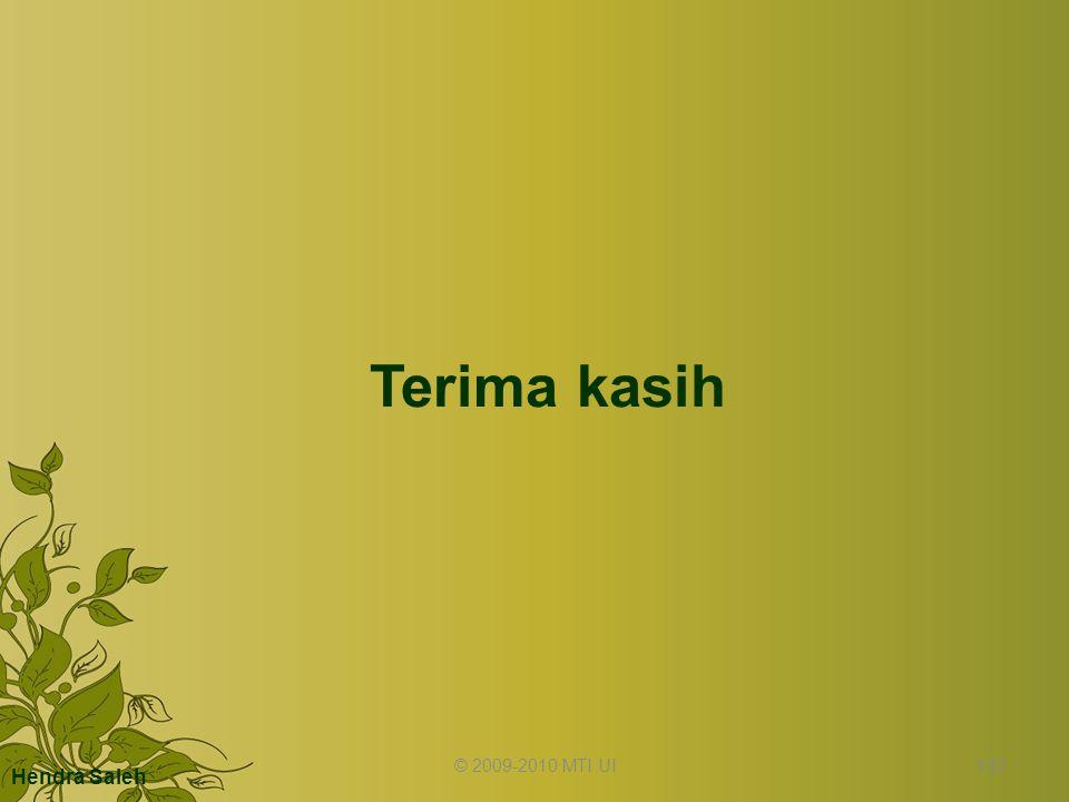 Terima kasih © 2009-2010 MTI UI102 Hendra Saleh