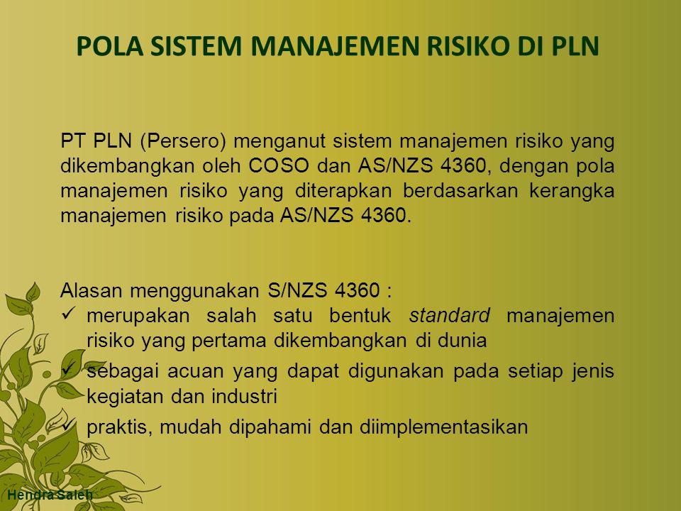 POLA SISTEM MANAJEMEN RISIKO DI PLN PT PLN (Persero) menganut sistem manajemen risiko yang dikembangkan oleh COSO dan AS/NZS 4360, dengan pola manajemen risiko yang diterapkan berdasarkan kerangka manajemen risiko pada AS/NZS 4360.