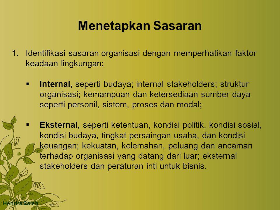 Menetapkan Sasaran 1.Identifikasi sasaran organisasi dengan memperhatikan faktor keadaan lingkungan:  Internal, seperti budaya; internal stakeholders
