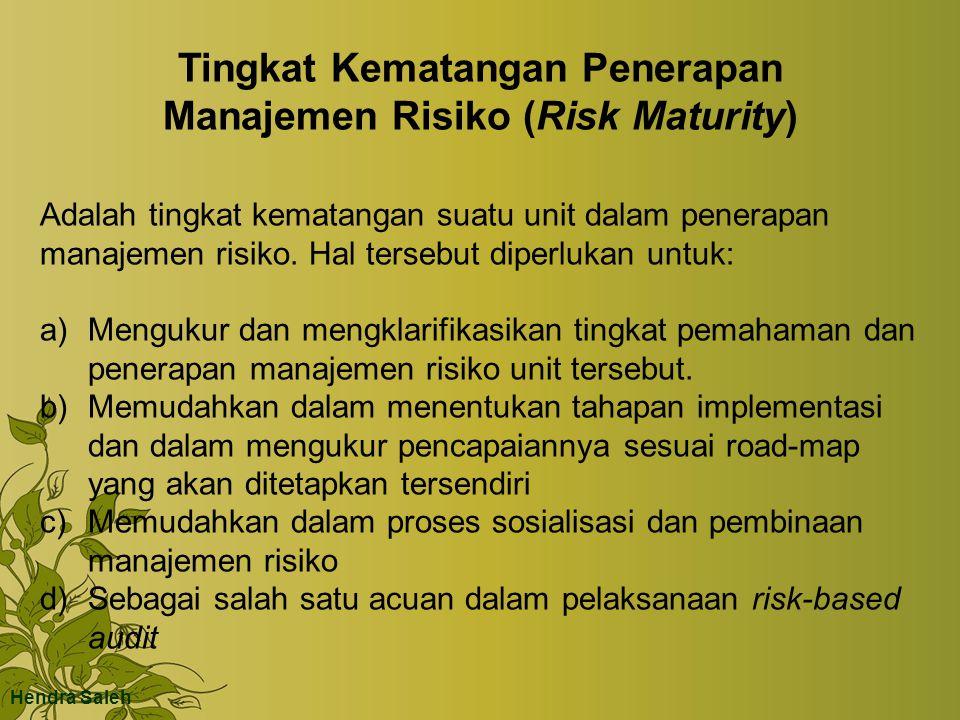 Tingkat Kematangan Penerapan Manajemen Risiko (Risk Maturity) Adalah tingkat kematangan suatu unit dalam penerapan manajemen risiko. Hal tersebut dipe