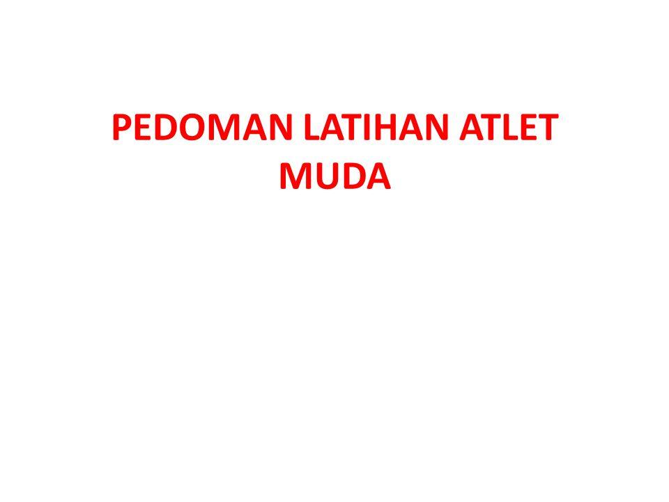 PEDOMAN LATIHAN ATLET MUDA