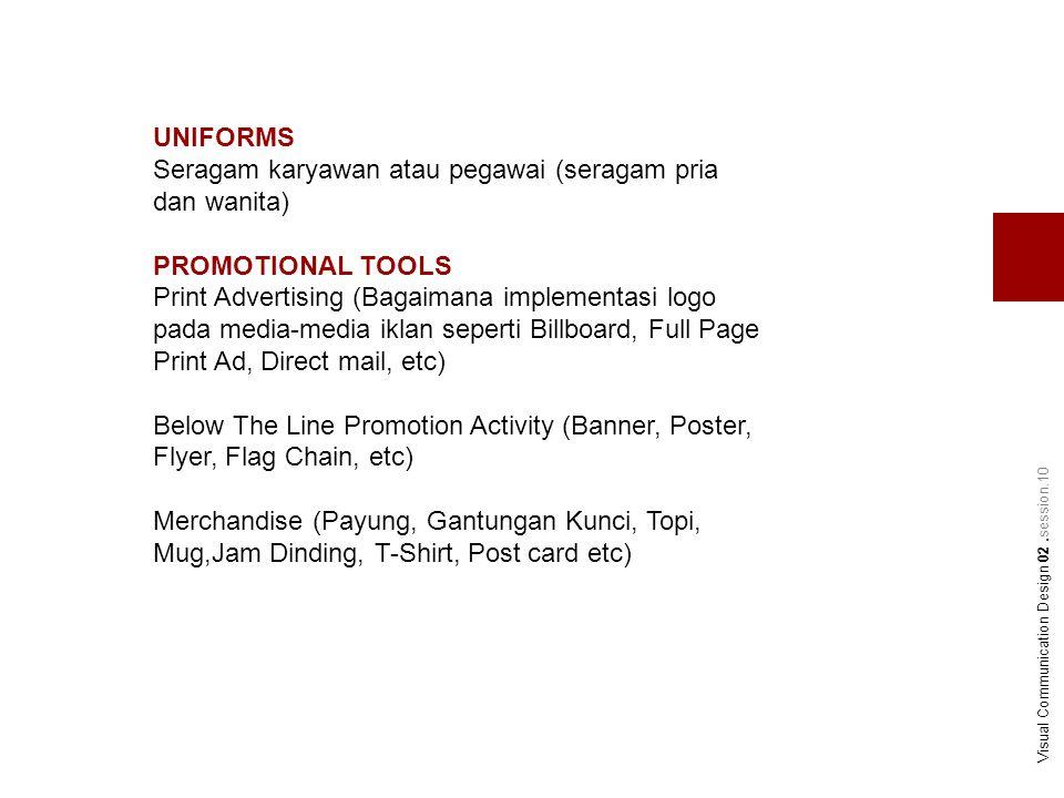 UNIFORMS Seragam karyawan atau pegawai (seragam pria dan wanita) PROMOTIONAL TOOLS Print Advertising (Bagaimana implementasi logo pada media-media ikl