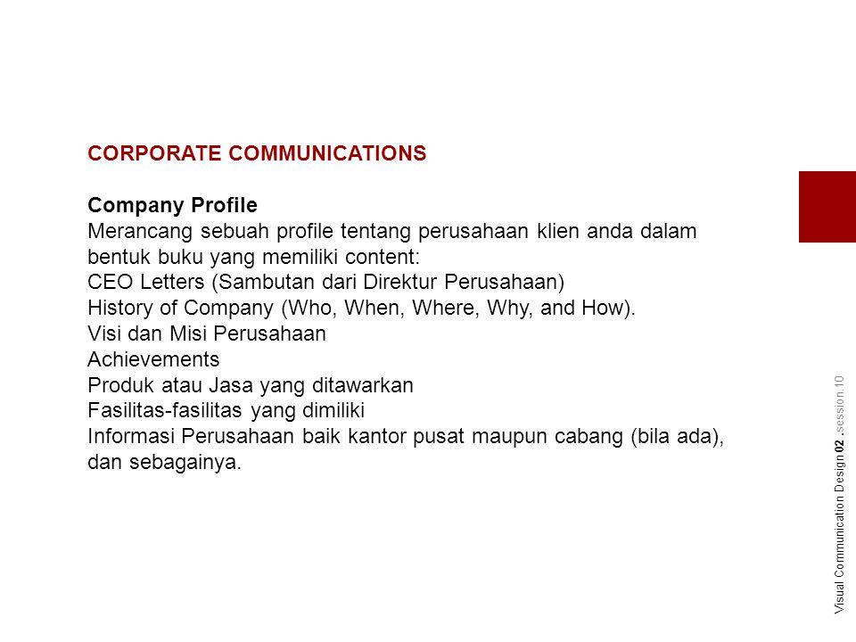 CORPORATE COMMUNICATIONS Company Profile Merancang sebuah profile tentang perusahaan klien anda dalam bentuk buku yang memiliki content: CEO Letters (
