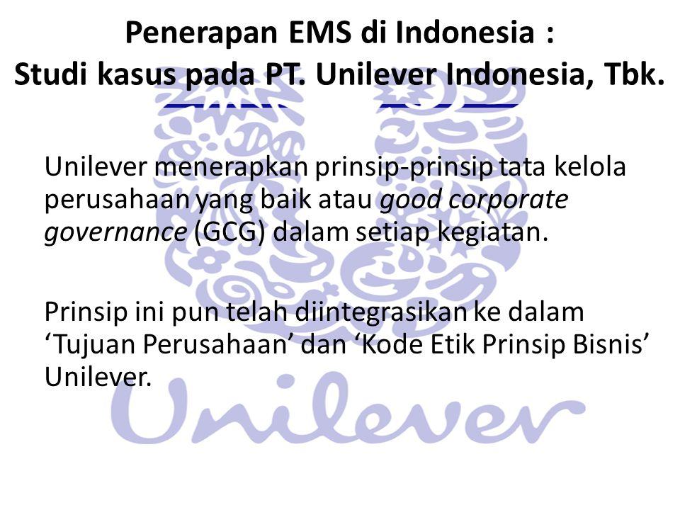 Penerapan EMS di Indonesia : Studi kasus pada PT. Unilever Indonesia, Tbk. Unilever menerapkan prinsip-prinsip tata kelola perusahaan yang baik atau g