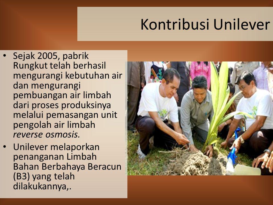 Kontribusi Unilever Sejak 2005, pabrik Rungkut telah berhasil mengurangi kebutuhan air dan mengurangi pembuangan air limbah dari proses produksinya me