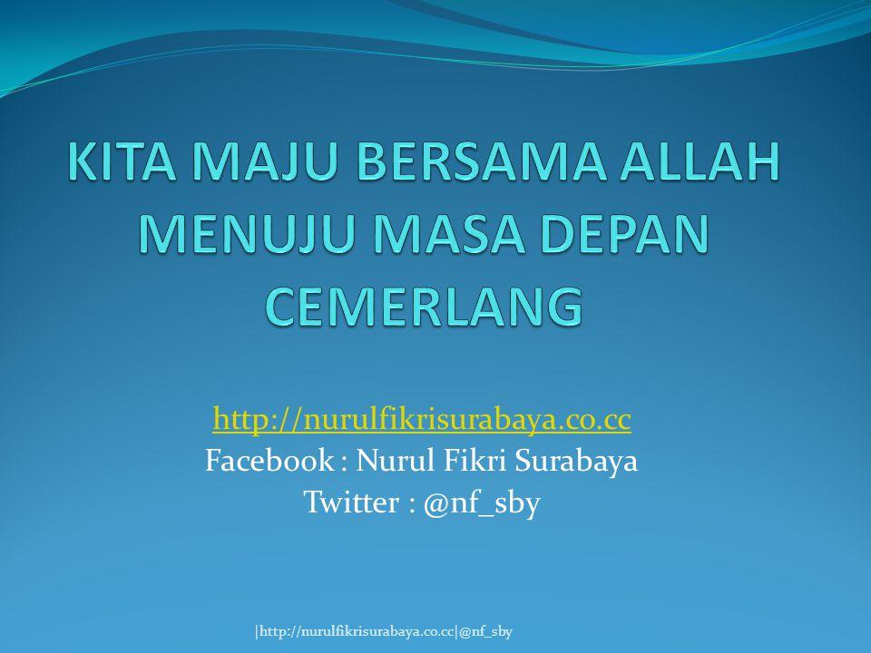 http://nurulfikrisurabaya.co.cc Facebook : Nurul Fikri Surabaya Twitter : @nf_sby |http://nurulfikrisurabaya.co.cc|@nf_sby