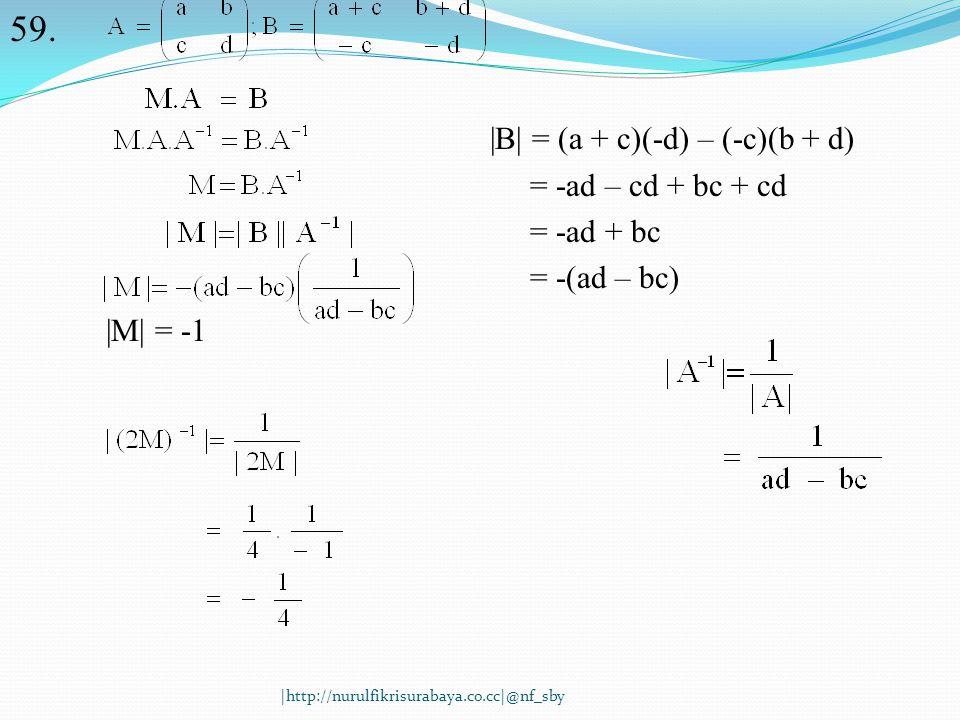 60.A = (1/3)B→B = 3A C = (1/2)B→B = 2C 3A = 2C 6A = 4C Jadi penghasilan A selama 6 bulan sama dengan penghasilan C selama 4 bulan  http://nurulfikrisurabaya.co.cc @nf_sby