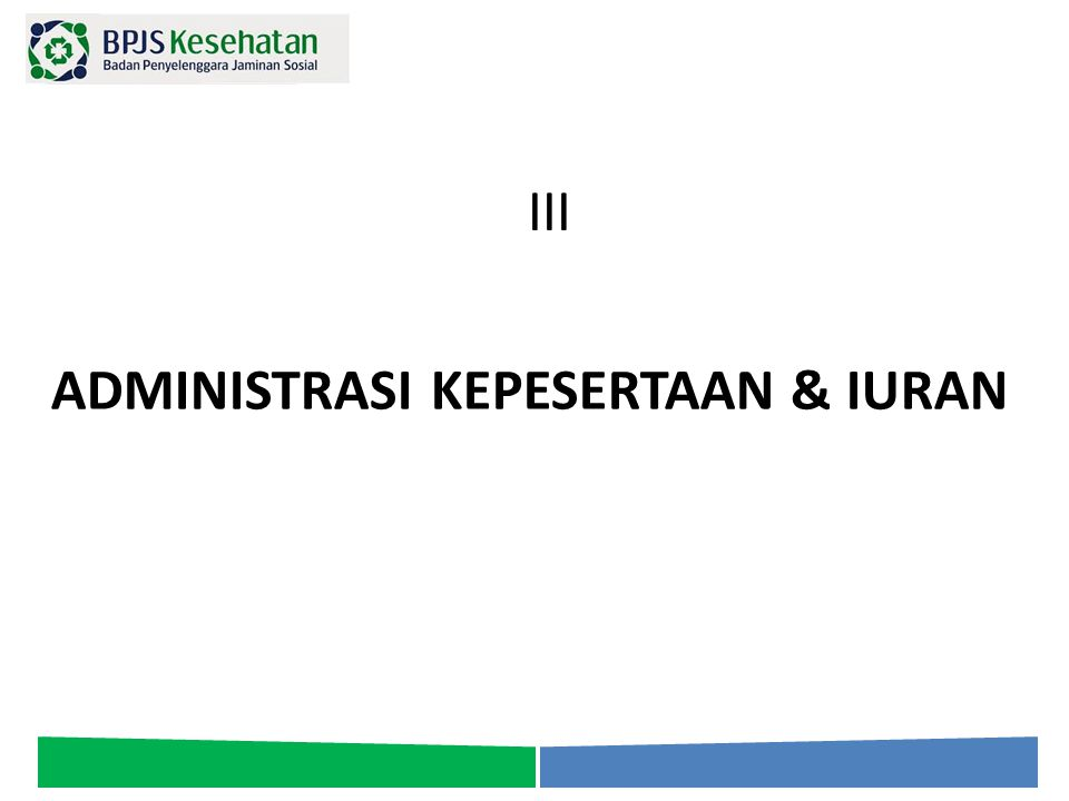 ADMINISTRASI KEPESERTAAN & IURAN IIIIII