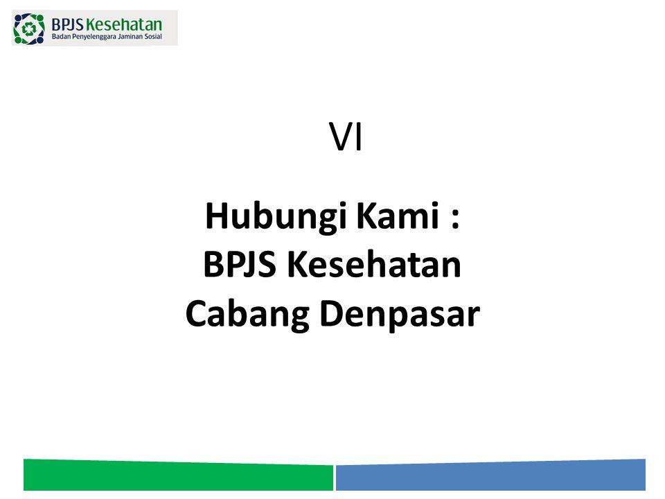 Hubungi Kami : BPJS Kesehatan Cabang Denpasar VI