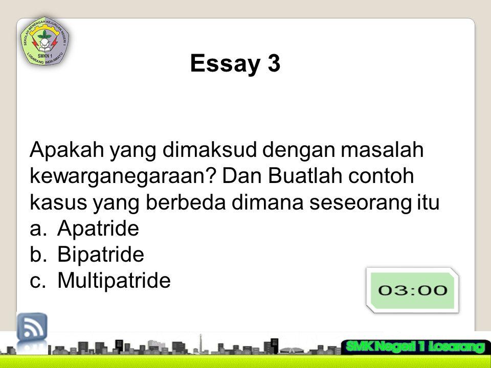 Essay 3 Apakah yang dimaksud dengan masalah kewarganegaraan.