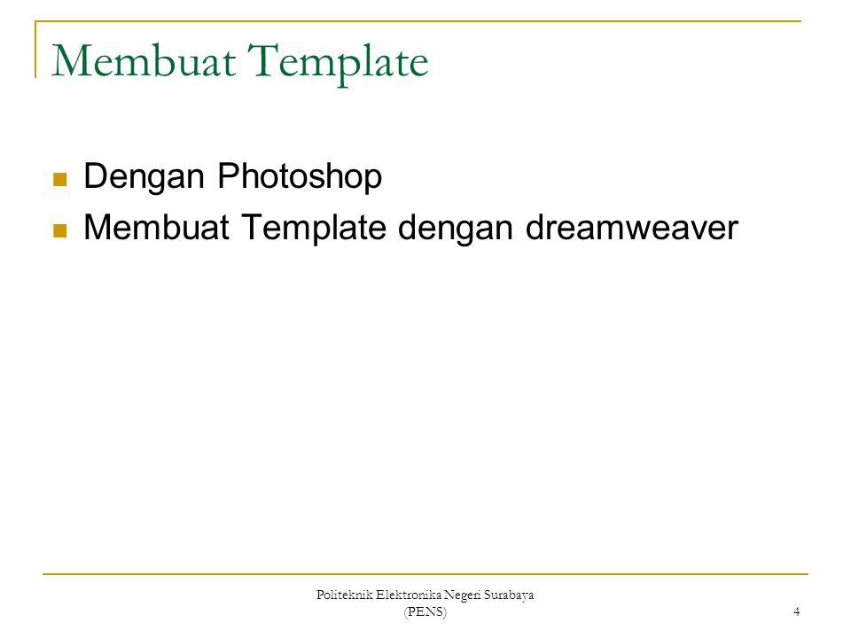 Politeknik Elektronika Negeri Surabaya (PENS) 5 Banner using Photoshop Image diatas yang berisi nama dan logo.