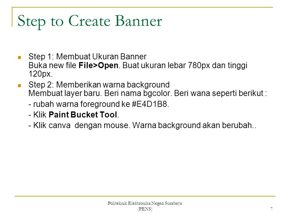 Politeknik Elektronika Negeri Surabaya (PENS) 8 Step 3 : Membuat warna dalam background Buat layer baru.
