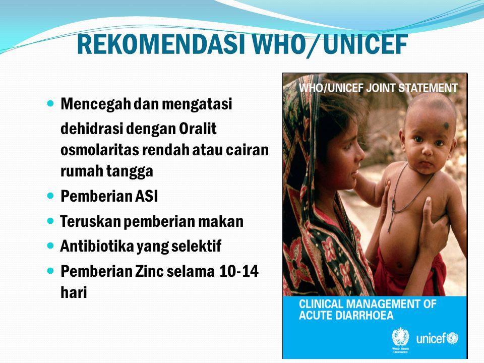 PERNYATAAN BERSAMA WHO/UNICEF Banyak penderita Diare dapat diselamatkan dengan melakukan - penanganan yang efektif di RT - tatalaksana yang tepat di S