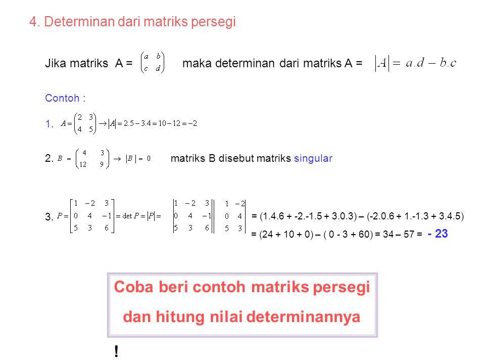 Keadaan khusus : dibalik : Matriks disebut matriks identitas ordo 2x2 dapam operasi perkalian  Jika bilangan (angka), maka bilangan mana yang mempero
