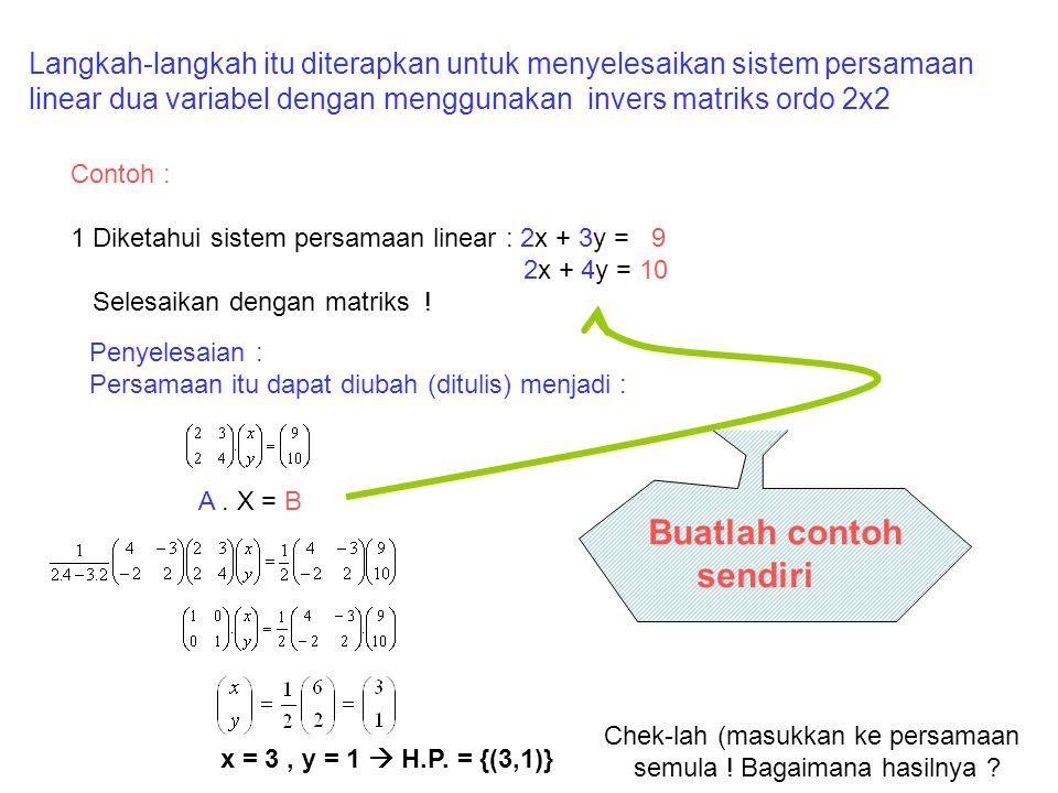 C. Penyelesaian sistem persamaan linear menggunakan matriks invers. Ingat persamaan sederhana : 2 X = 6 X = ? Menurut kaidah matematika : 1. X =... 2