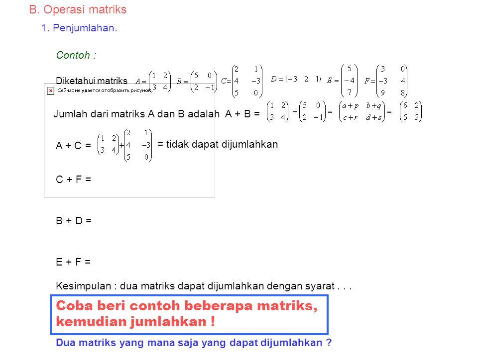 2. Jenis-jenis matriks : a. Matriks baris b. Matriks kolom c. Matriks persegi d. Matriks diagonal e. Matriks segitiga f. Matriks satuan g. Matriks sin