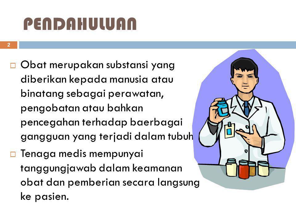STANDAR OBAT  Obat yang digunakan harus memenuhi berbagai standar persyaratan obat, diantaranya m kemurnian, yaitu suatu keadaan yang dimiliki obat karena unsur keasliannya, tidak ada pencampuran dan standar potensi yang baik m Bioavailabilitas, meliputi : m keseimbangan obat m Keamanan m Efektifitas 3