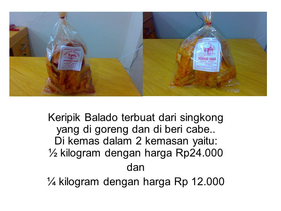 Keripik Balado terbuat dari singkong yang di goreng dan di beri cabe.. Di kemas dalam 2 kemasan yaitu: ½ kilogram dengan harga Rp24.000 dan ¼ kilogram