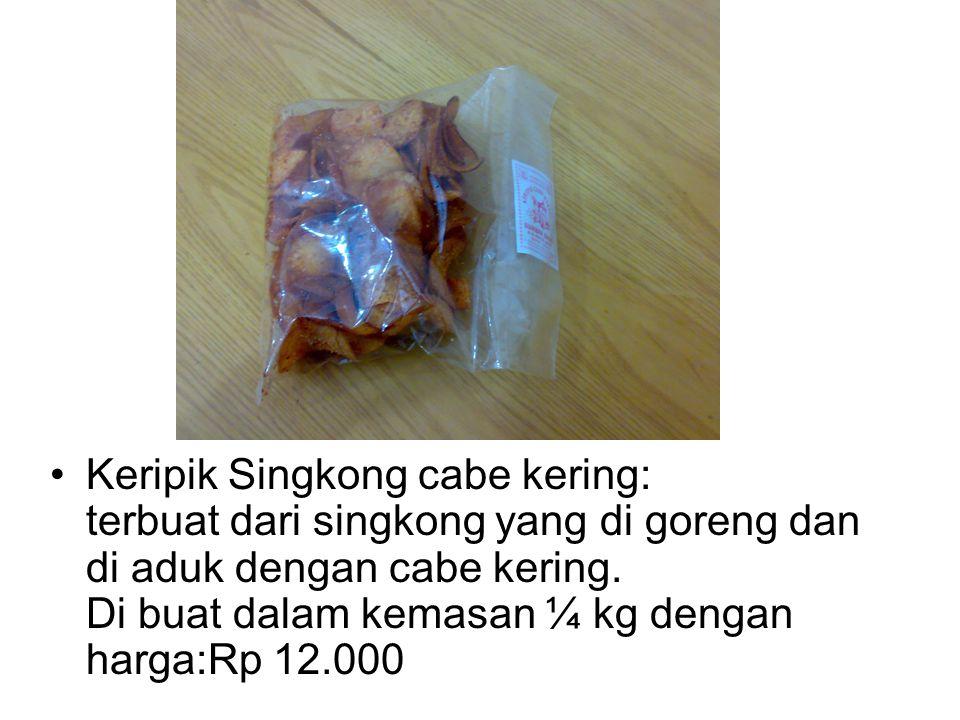 Keripik Singkong cabe kering: terbuat dari singkong yang di goreng dan di aduk dengan cabe kering. Di buat dalam kemasan ¼ kg dengan harga:Rp 12.000