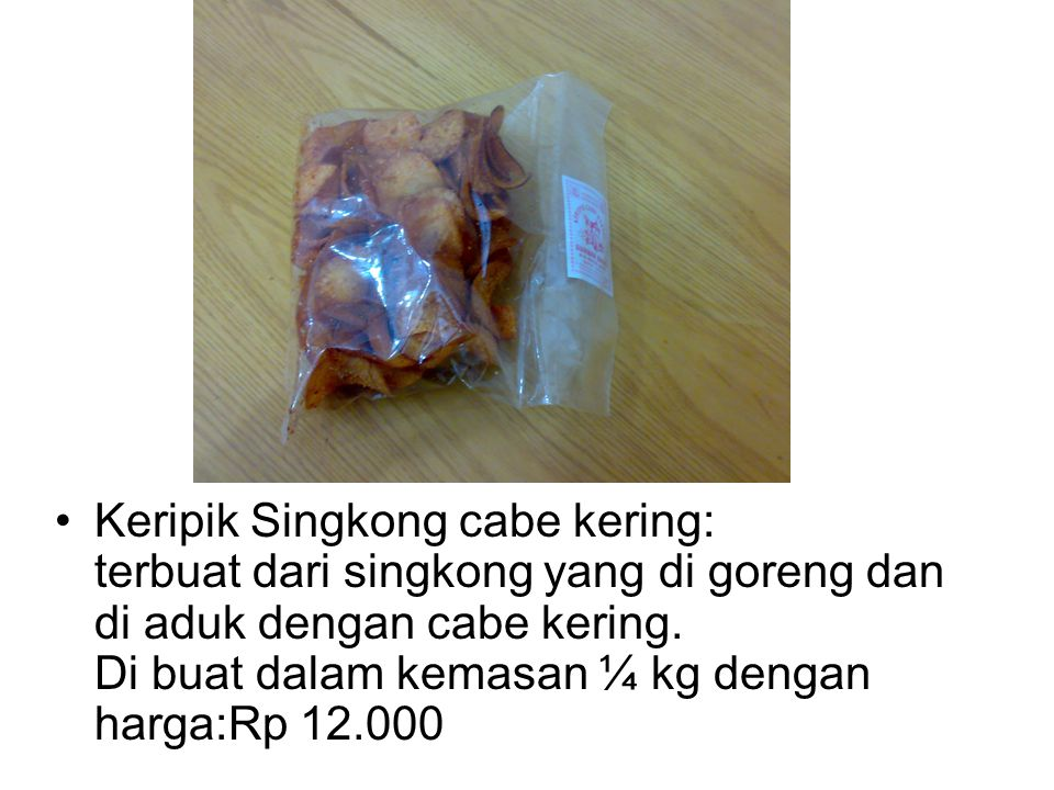 Keripik Kentang: terbuat dari kentang,kacang balado,ikan teri,pete goreng dan cabe kering.