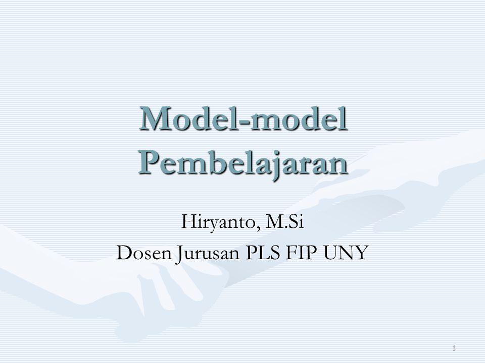 1 Model-model Pembelajaran Hiryanto, M.Si Dosen Jurusan PLS FIP UNY