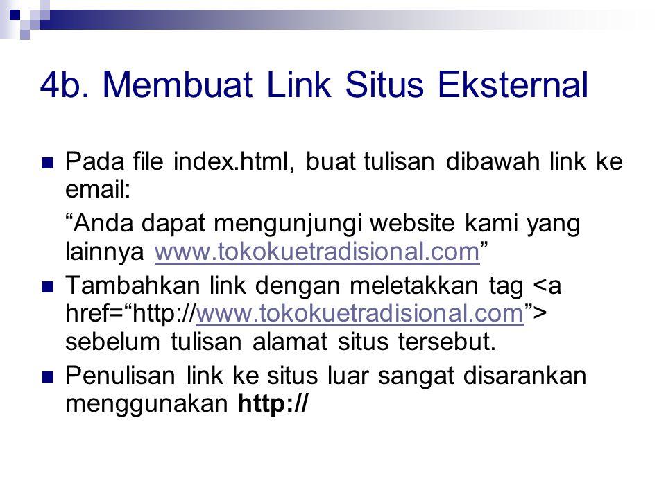 """4b. Membuat Link Situs Eksternal Pada file index.html, buat tulisan dibawah link ke email: """"Anda dapat mengunjungi website kami yang lainnya www.tokok"""