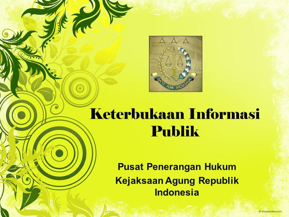 Keterbukaan Informasi Publik Pusat Penerangan Hukum Kejaksaan Agung Republik Indonesia