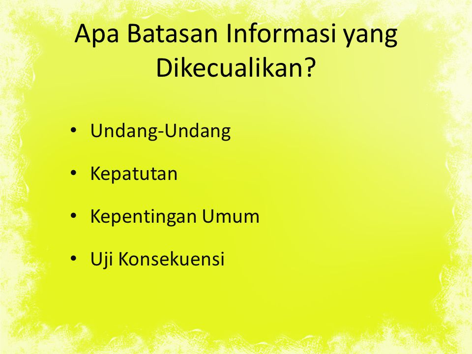 Apa Batasan Informasi yang Dikecualikan? Undang-Undang Kepatutan Kepentingan Umum Uji Konsekuensi