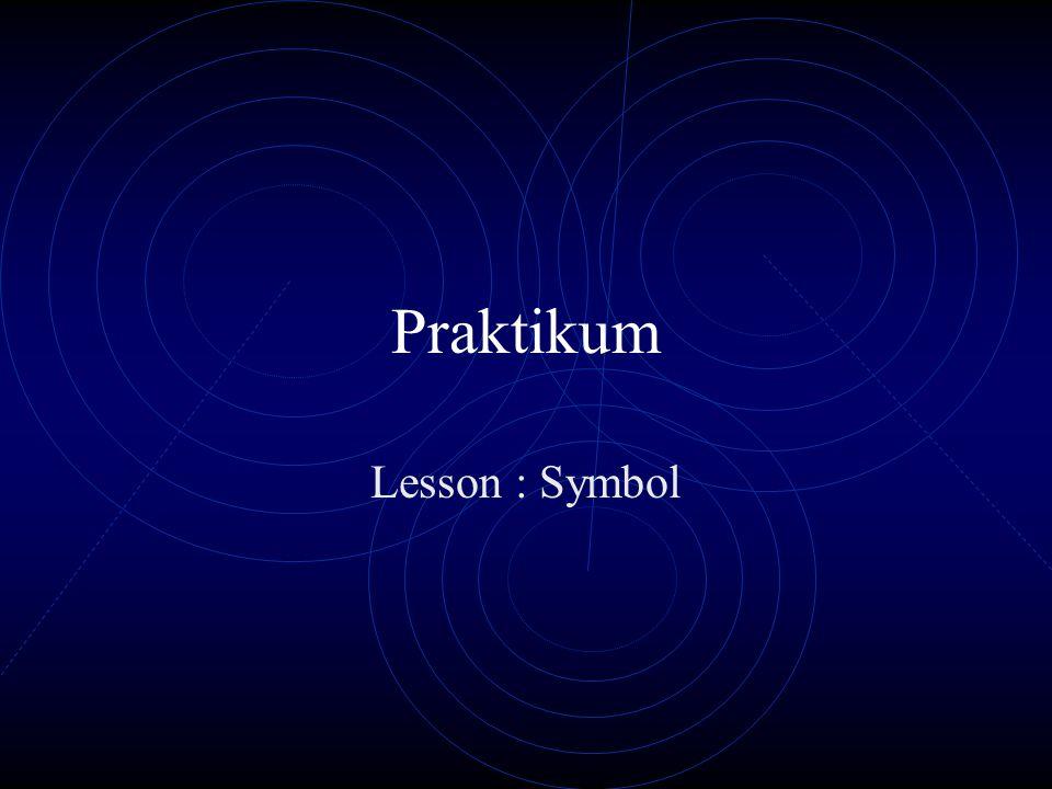 Praktikum Lesson : Symbol