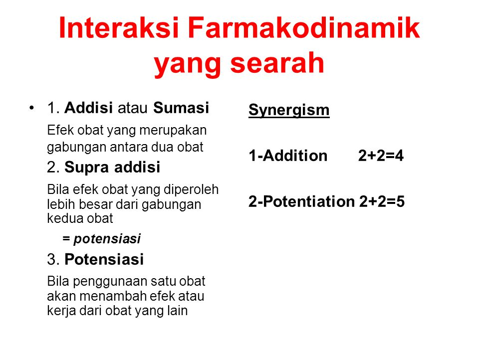 Interaksi Farmakodinamik yang searah 1.