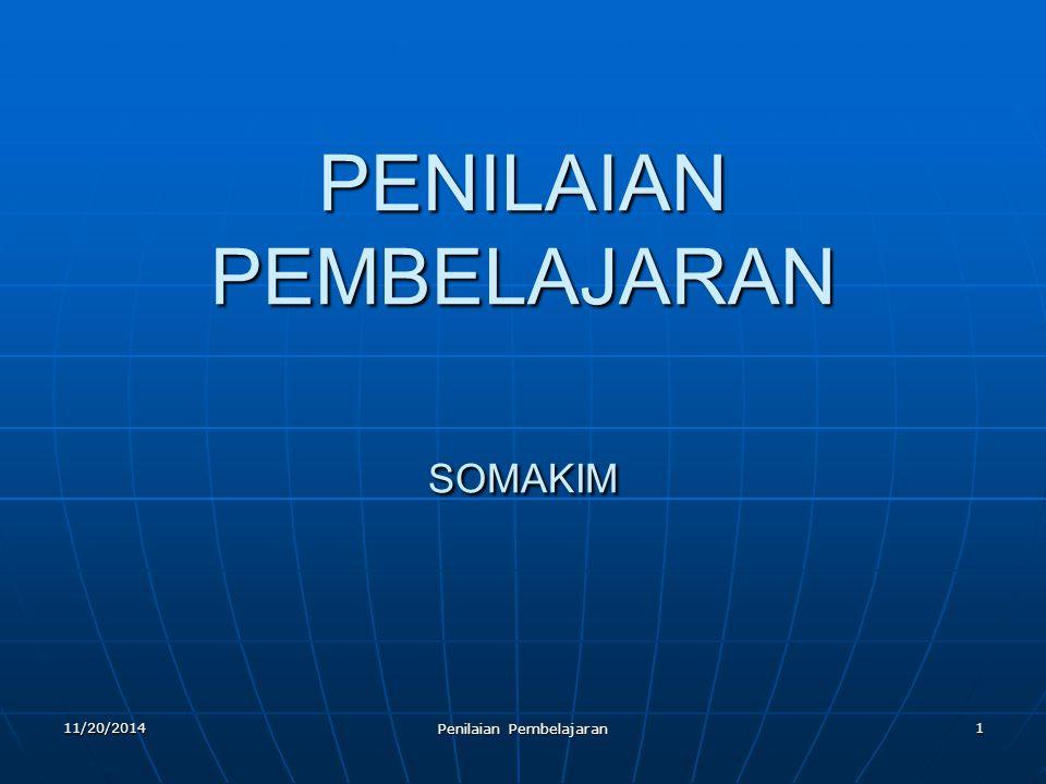 1 PENILAIAN PEMBELAJARAN SOMAKIM 11/20/2014 Penilaian Pembelajaran