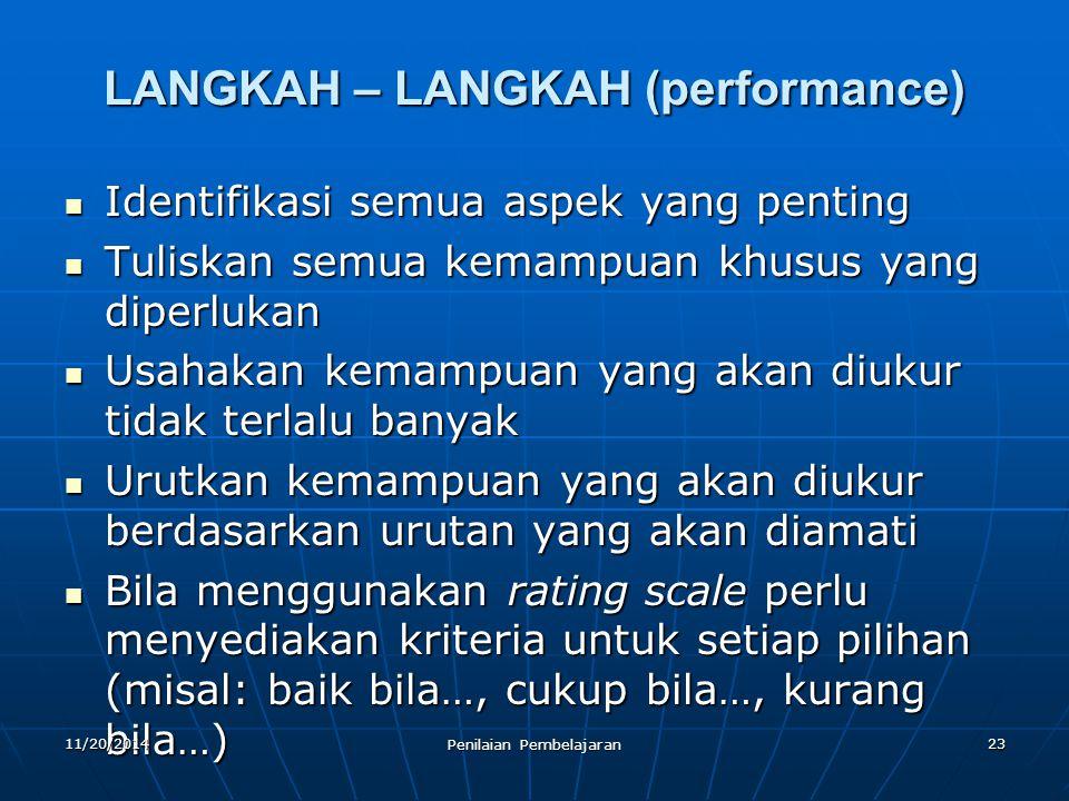 23 LANGKAH – LANGKAH (performance) Identifikasi semua aspek yang penting Identifikasi semua aspek yang penting Tuliskan semua kemampuan khusus yang di