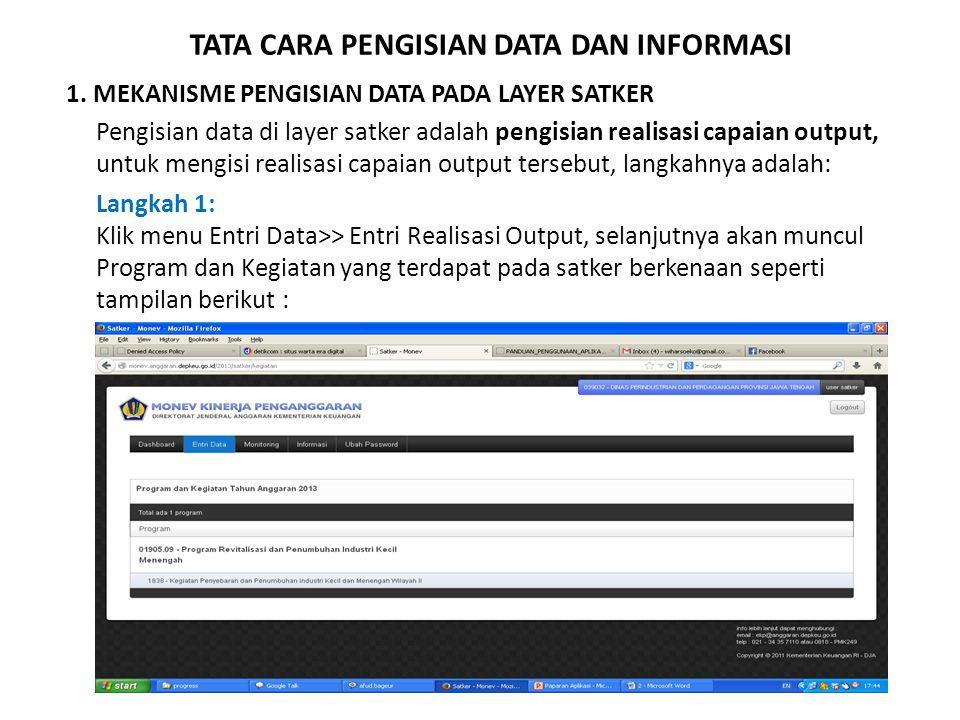 TATA CARA PENGISIAN DATA DAN INFORMASI 1. MEKANISME PENGISIAN DATA PADA LAYER SATKER Pengisian data di layer satker adalah pengisian realisasi capaian