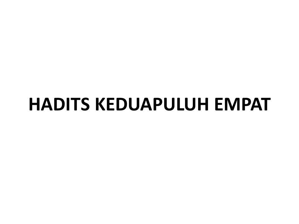HADITS KEDUAPULUH EMPAT