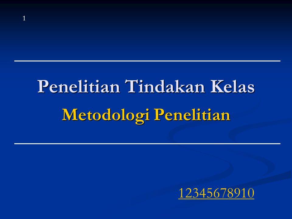 Penelitian Tindakan Kelas Metodologi Penelitian 12345678910 1