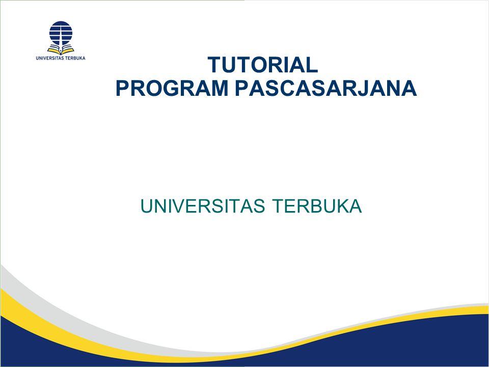 L Sistem Pembelajaran Program Pascasarjana (terintegrasi) Belajar Mandiri Tutorial Tatapmuka Tutorial Online 4 sesi per semester/mk8materi inisiasi + 3 tugas sepanjang satu semester Sepanjang Semester