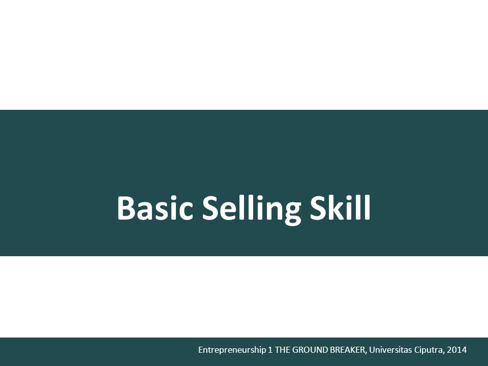 Entrepreneurship 1 THE GROUND BREAKER, Universitas Ciputra, 2014 Buatlah Dokumentasi Nota, Foto / Video proses strategi penjualan anda termasuk ketika bertemu Customer / Business Partner